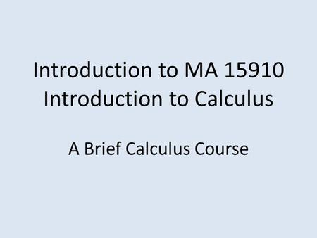 Introduction to MA Introduction to Calculus