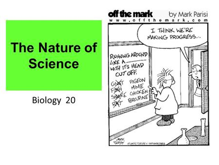 The Nature of Science Biology 20.