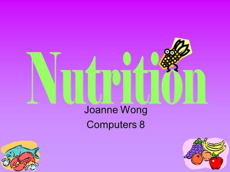 Joanne Wong Computers 8. Breaks down sugars for energy Types: complex (starches), simple (sugar) Sources: Vegetables & fruit Brown rice & whole grain.