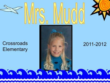 Crossroads Elementary 2011-2012. My name is Andrea Mudd. I grew up in Alexandria and went to college at the University of Kentucky where I graduated with.