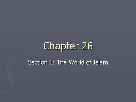 Section 1: The World of Islam