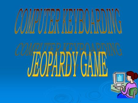 Jeopardy 1.03, 3.01, and 3.02 Numbers and Symbols Proofreaders' Marks Language Skills 100 200 300 400 500 600 700 800 900.