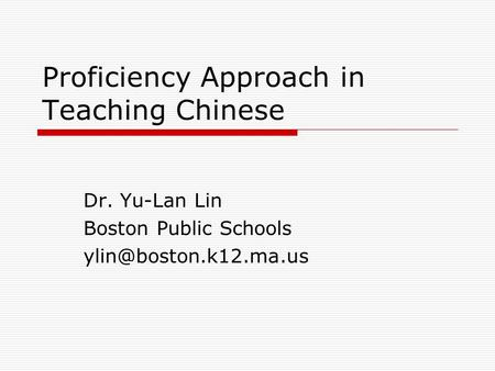 Proficiency Approach in Teaching Chinese