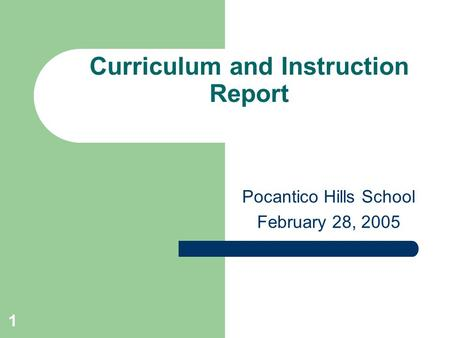 1 Curriculum and Instruction Report Pocantico Hills School February 28, 2005.