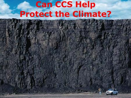 Can CCS Help Protect the Climate?. Key Points Climate Protection requires a budget limit on cumulative GHG emissions. Efficiency, Renewable Electric,
