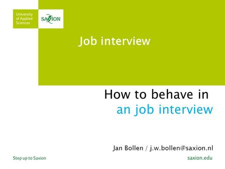 How to behave in an job interview Jan Bollen / Job interview.