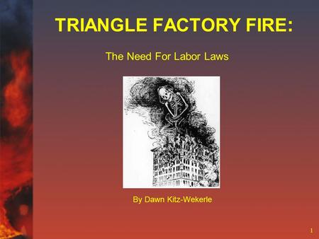 TRIANGLE FACTORY FIRE: