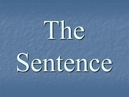 The Sentence.