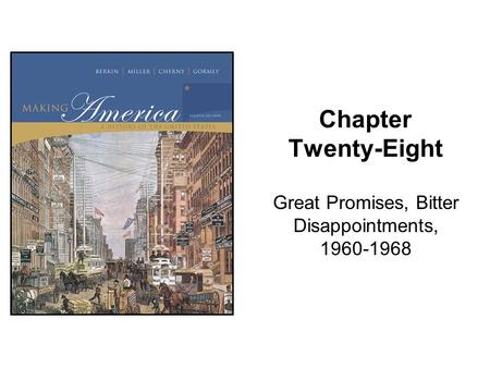 Chapter Twenty-Eight Great Promises, Bitter Disappointments, 1960-1968.