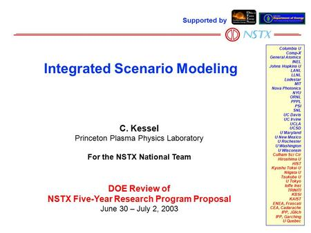C. Kessel Princeton Plasma Physics Laboratory For the NSTX National Team DOE Review of NSTX Five-Year Research Program Proposal June 30 – July 2, 2003.