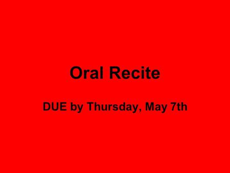 Oral Recite DUE by Thursday, May 7th. Different dimensions or axes Each axis reflects a different aspect of a patient's case: Axis I- used to classify.