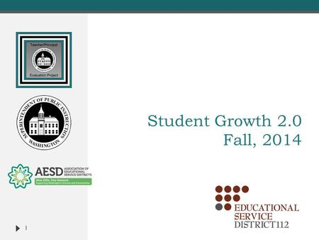 Student Growth 2.0 Fall, 2014 1.  Face-to-Face Sessions  Student Growth 2.0  Rater Agreement Practices  TPEP/ Washington State Learning Standards.