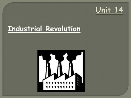 Industrial Revolution. Agricultural Revolution: a change in the way food was produced CHANGES Enclosed Fields – made farm work more efficient Crop.