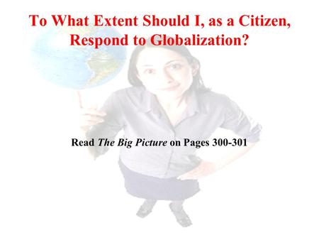 To What Extent Should I, as a Citizen, Respond to Globalization?