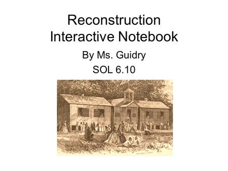 Reconstruction Interactive Notebook By Ms. Guidry SOL 6.10.