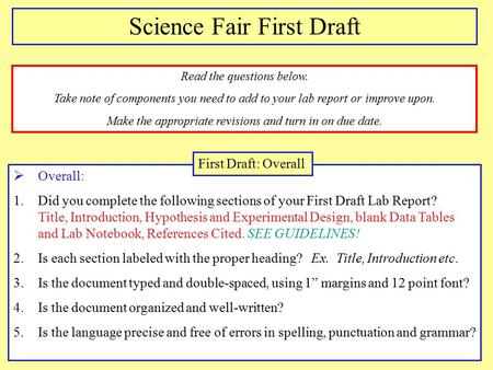  Overall: 1.Did you complete the following sections of your First Draft Lab Report? Title, Introduction, Hypothesis and Experimental Design, blank Data.