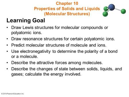 Chapter 10 Properties of Solids and Liquids (Molecular Structures)
