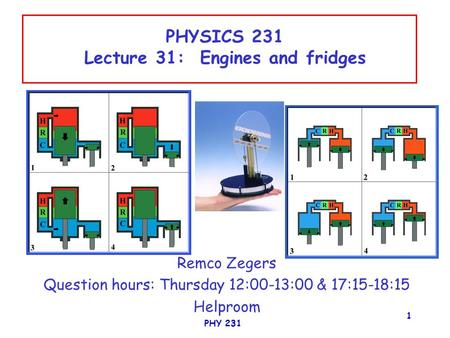PHYSICS 231 Lecture 31: Engines and fridges