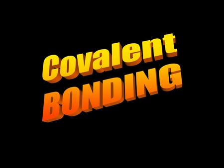 Covalent Bonding Molecular Compounds  Describe a covalent bond in terms of the difference in electronegativity of the atoms and the energy changes in.