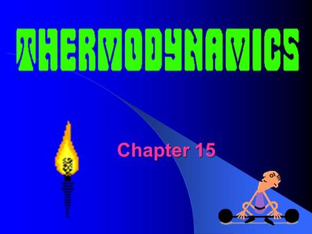 Chapter 15. ThermodynamicsThermodynamics  The name we give to the study of processes in which energy is transferred as heat and as work  There are 4.