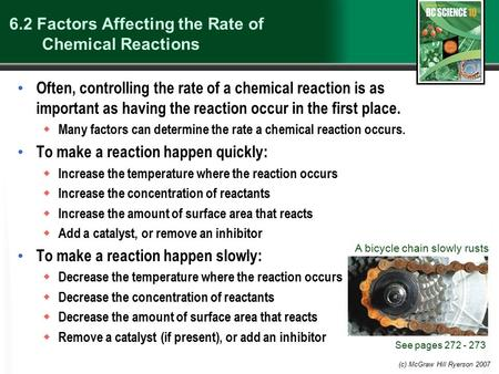 (c) McGraw Hill Ryerson 2007 6.2 Factors Affecting the Rate of Chemical Reactions Often, controlling the rate of a chemical reaction is as important as.