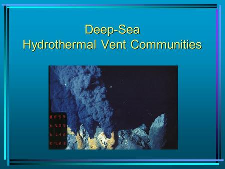Deep-Sea Hydrothermal Vent Communities