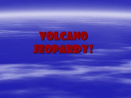 Volcano Jeopardy!.
