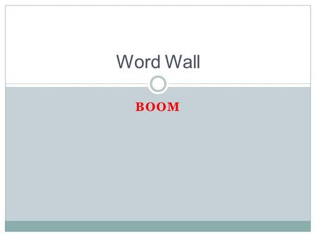 BOOM Word Wall. RHETORICAL ANALYSIS ESSAY An essay where you analyze the author's argument, looking at the author's rhetorical appeals and style.