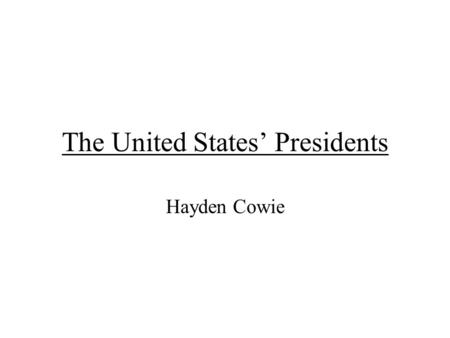 The United States' Presidents Hayden Cowie. George Washington 1 st president Political party: no official Vice president John Adams term of office 4/30/17/89-3/3/97.