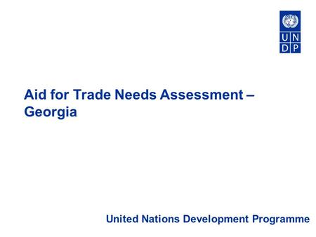 Aid for Trade Needs Assessment – Georgia United Nations Development Programme.