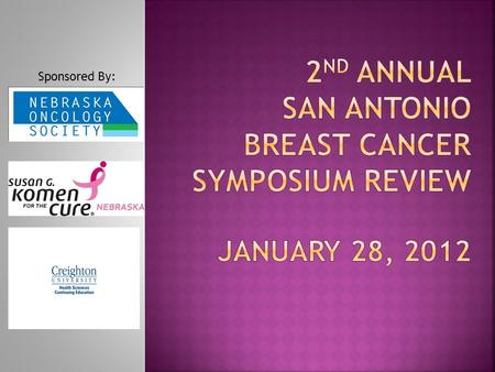 Sponsored By:. SABCS 2011 Review: HER2-Directed <strong>Therapy</strong> in Breast Cancer Chau Dang, MD Assistant Professor of Medicine Weill Cornell Medical College Breast.