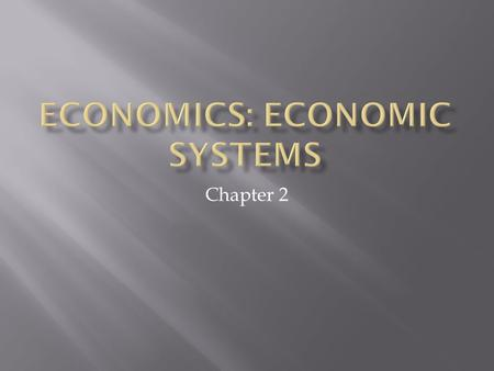 Chapter 2.  1.ECONOMIC FREEDOM- FREEDOM TO MAKE OUR OWN ECONOMIC CHOICES  CHOOSE YOUR OWN OCCUPATION, EMPLOYER, HOW TO SPEND MONEY  2. ECONOMIC EFFICIENCY-