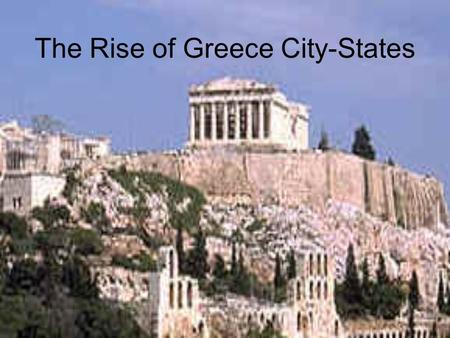 The Rise of Greece City-States