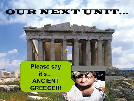 Exploring ancient greece its all greek to me student web based our next unit please say its ancient greece m4hsunfo