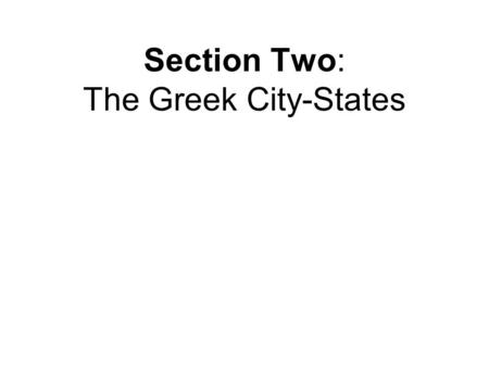 Section Two: The Greek City-States