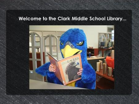 Welcome to the Clark Middle School Library.... Library Staff Mrs. Cox I've loved working at Clark since 2001 I have two fabulous children – ages 6 and.