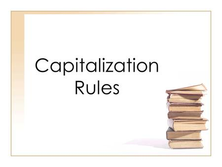 "Capitalization Rules. RULE #1 Capitalize the first word in every sentence. Capitalize the first word of a directly quoted sentence. –Gwen asked, ""How."