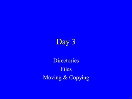 1 Day 3 Directories Files Moving & Copying. 2 Case Sensitive First thing to learn about UNIX is that everything is case sensitive. Thus the files: –enda.