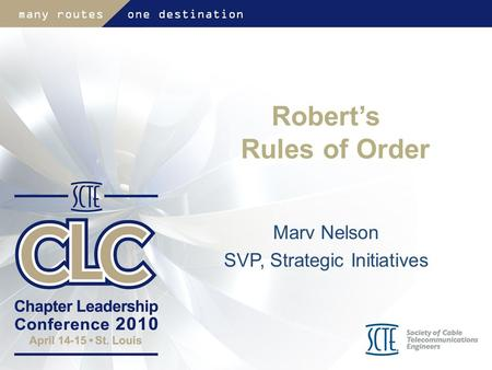 Robert's Rules of Order Marv Nelson SVP, Strategic Initiatives.