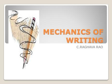 MECHANICS OF WRITING C.RAGHAVA RAO.