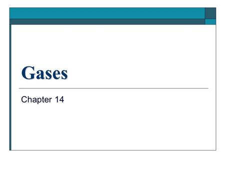 Gases Chapter 14.
