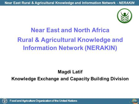 Near East Rural & Agricultural Knowledge and Information Network - NERAKIN Food and Agriculture Organization of the United Nations Near East and North.