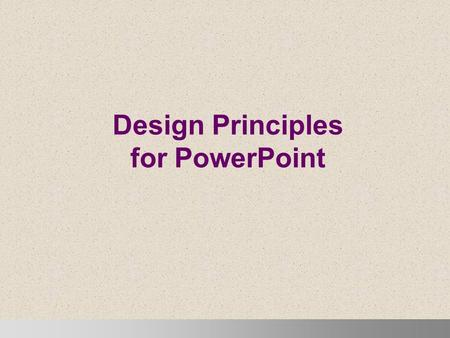 Design Principles for PowerPoint