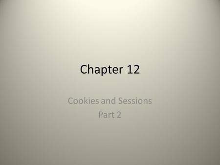 Chapter 12 Cookies and Sessions Part 2. Setting Cookie Parameters setcookie(name, value, expiration, path, host, secure, httponly) epoch – midnight on.