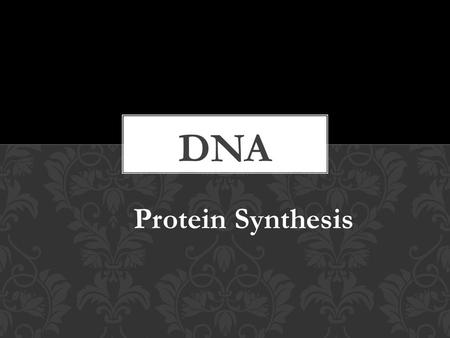 Protein Synthesis. DNA RNA Proteins (Transcription) (Translation) DNA (genetic information stored in genes) RNA (working copies of genes) Proteins (functional.