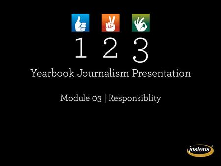 MODULE 3: RESPONSIBILITY. As responsible journalists, staffs have obligations. Legal decisions have affected students' rights. Statement of policy can.
