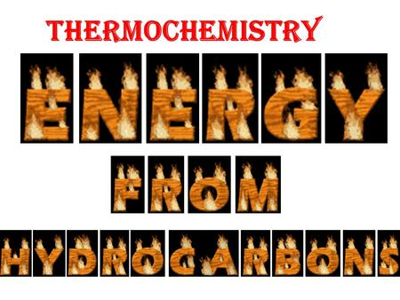 Thermochemistry THERMOCHEMISTRY THERMOCHEMISTRY, is the study of the heat released or absorbed by chemical and physical changes. 1N = 1Kg.m/s 2, 1J =