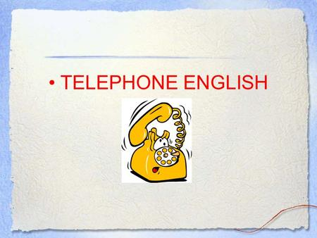 TELEPHONE ENGLISH.