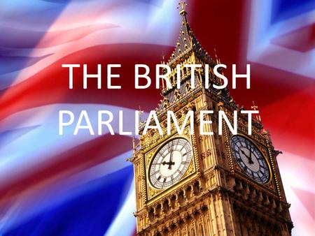 THE BRITISH PARLIAMENT. Fill in the gaps with the suitable words. It was the ______ century, the year of ______. The ____ was a greedy and incompetent.