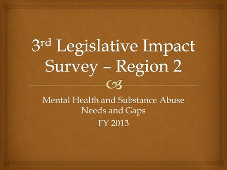 Mental Health and Substance Abuse Needs and Gaps FY 2013.